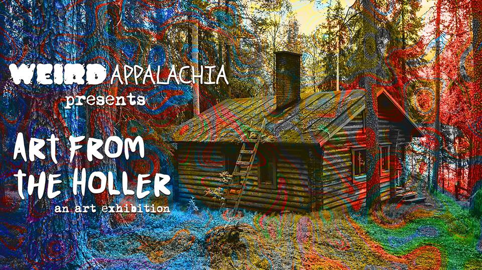 Weird Appalachia Presents: Art from the Holler @ Mountain Arts Center | Prestonsburg | Kentucky | United States