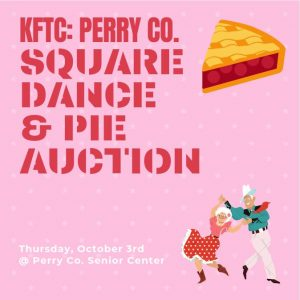 "KFTC: Perry Co. presents ""Square Dance & Pie Auction"" @ Hazard Perry County Senior Center 